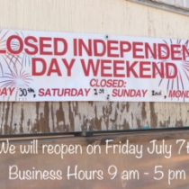 CLOSED INDEPENDENCE DAY WEEKEND